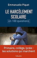 Le harcèlement scolaire en 100 questions d'Emmanuelle Piquet