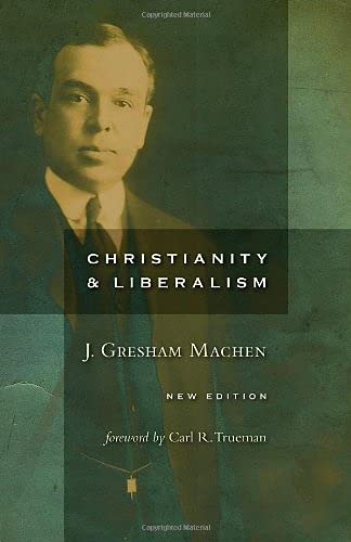 Image of Christianity and Liberalism, new ed.