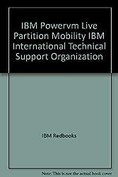 IBM Powervm Live Partition Mobility IBM International Technical Support Organization