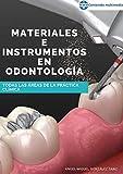 Materiales e instrumentos en Odontología: Todas las áreas de la práctica clínica