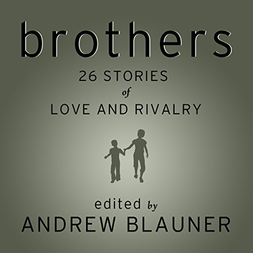 Brothers: 26 Stories of Love and Rivalry audiobook cover art