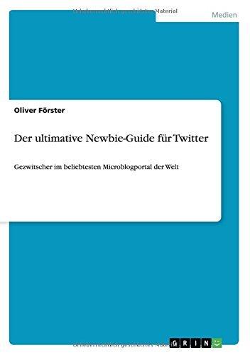 Der ultimative Newbie-Guide für Twitter: Gezwitscher im beliebtesten Microblogportal der Welt