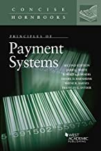 Principles of Payment Systems (Concise Hornbook Series)