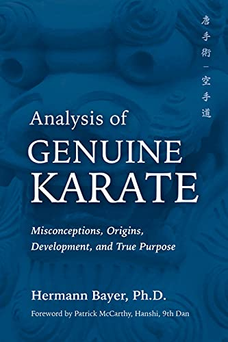 Analysis of Genuine Karate: Misconceptions, Origins, Development, and True Purpose (Martial Science)