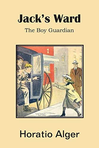Jack's Ward, the Boy Guardian