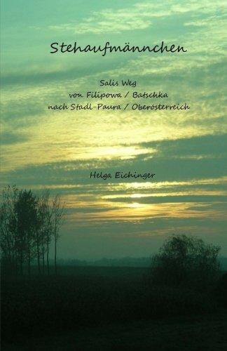 Stehaufmännchen: Salis Weg von Filipowa / Batschka nach Stadl-Paura / Oberösterreich