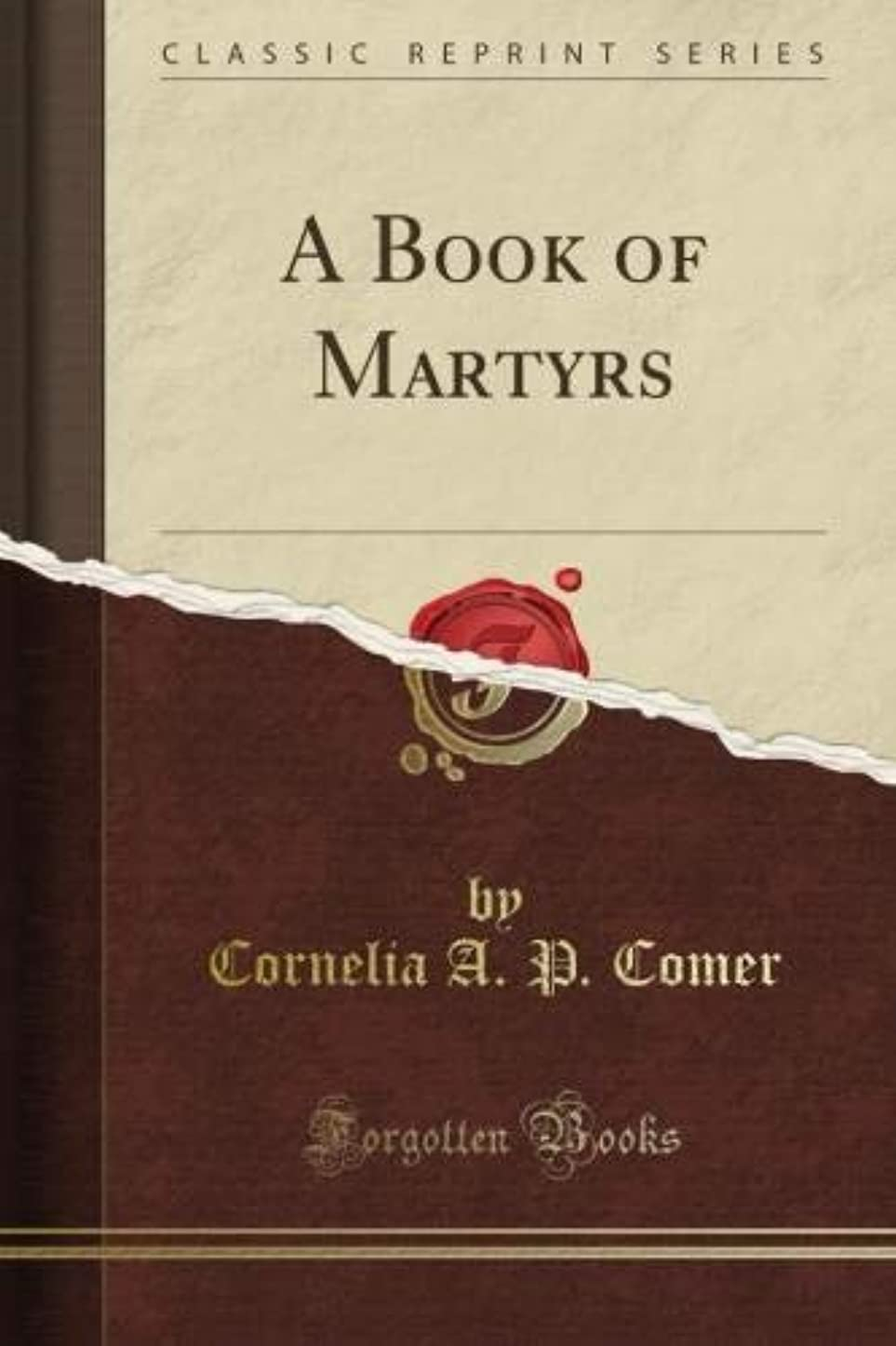 むしろトラクター階下A Book of Martyrs (Classic Reprint)