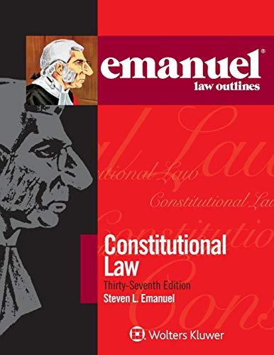 EMANUEL LAW OUTLINES FOR CONST