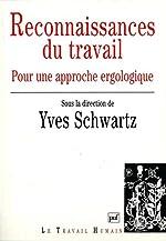 Reconnaissances du travail - Pour une approche du travail, 2e édition d'Yves Schwartz
