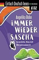 Einfach Deutsch lesen: Immer wieder Sascha - Kurzgeschichten - Niveau: leicht - With English vocabulary list 1719995494 Book Cover