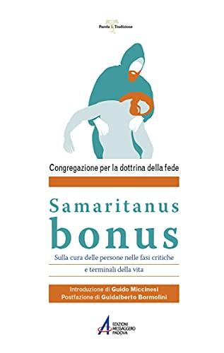 Samaritanus bonus. Lettera sulla cura delle persone nelle fasi critiche e terminali della vita