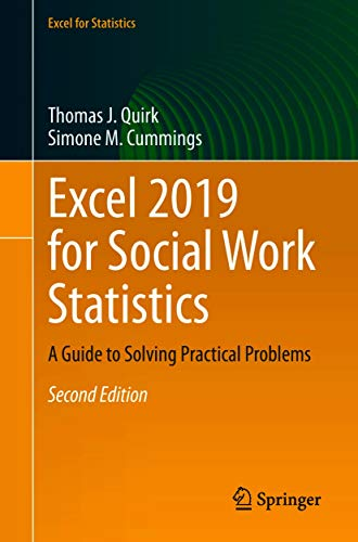 Excel 2019 for Social Work Statistics: A Guide to Solving Practical Problems (Excel for Statistics) (English Edition)