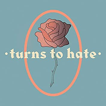 Turns to Hate