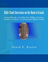 Bible Study Questions on the Book of Isaiah: A workbook suitable for Bible classes, family studies, or personal Bible study