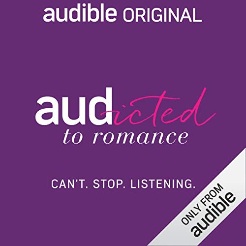 Audicted to Romance                   By:                                                                                                                                 The Romance Editors                           Length: Not Yet Known     17 ratings     Overall 4.5