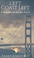 Left Coast Left (A Brandon McStocker Novel)