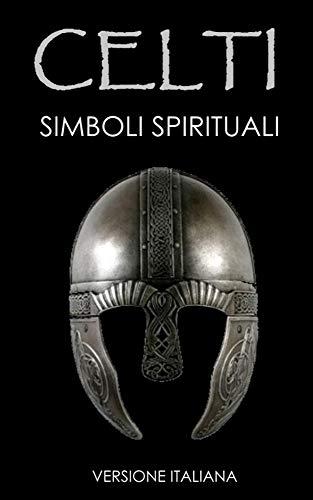 CELTI: Simboli Spirituali