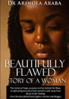 Beautifully Flawed: Story of a Woman