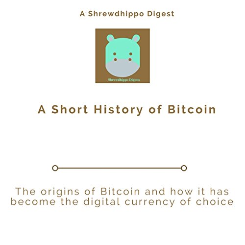 A Short History of Bitcoin cover art