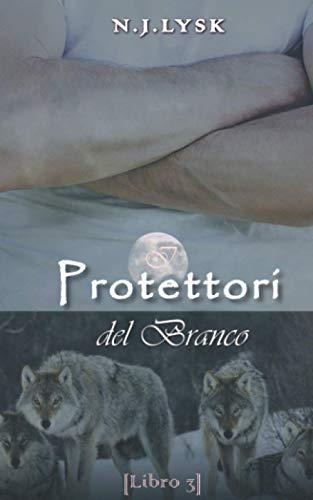 I Protettori del Branco: Romanzo Omegaverse
