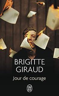 Jour de courage par Brigitte Giraud
