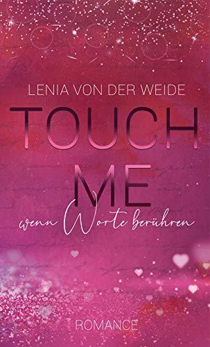 Touch me: Wenn Worte berühren (Liebesroman)