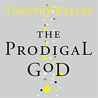 The Prodigal God                   By:                                                                                                                                 Timothy Keller                               Narrated by:                                                                                                                                 Timothy Keller                      Length: 2 hrs and 22 mins     22 ratings     Overall 5.0