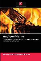 Anti-semitismo: Generalidades, análise histórica e conduta no quadro institucional colombiano