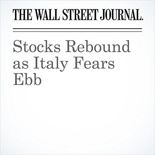 Stocks Rebound as Italy Fears Ebb copertina
