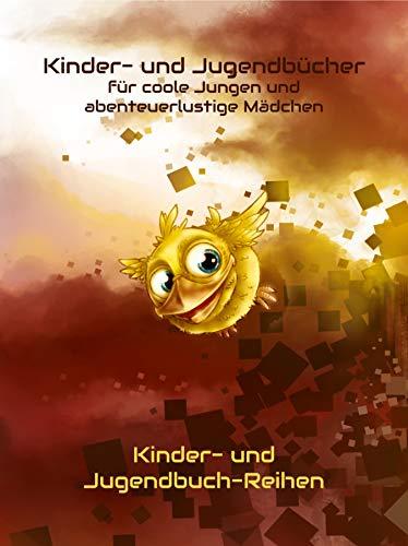 Kinderbücher & Jugendbücher  für coole Jungen & Mädchen - Kinderbuch & Jugendbuch-Reihen: Spannende & lustige Fantasy, Bücher für Erstleser ab 6-7, Leseanfänger ... Jugendliche 11-12, Teenager 13-14 Jahren