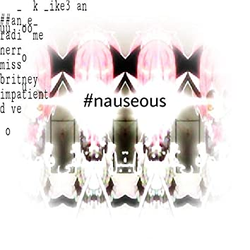 #Nauseous