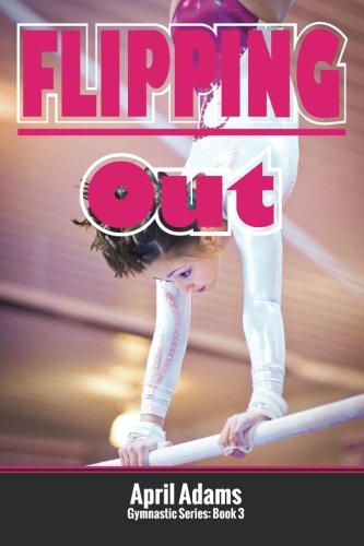 Flipping Out: The Gymnastics Series #3