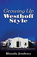 Growing Up Westhoff Style