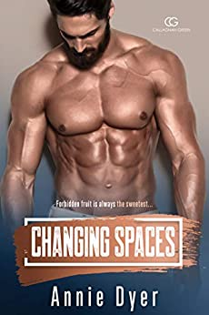 Changing Spaces: The Callaghan Green Series by [Annie Dyer, Eliza Ames]