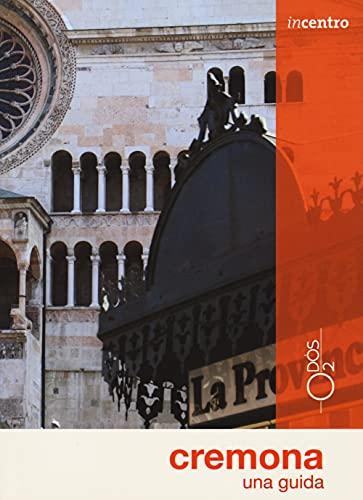 Cremona. Una guida. Con Carta geografica ripiegata