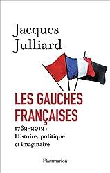 livre Les gauches françaises : 1762-2012 : Histoire, politique et imaginaire