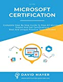 Microsoft Certification: Complete step by step guide to pass all Microsoft Exams and get certifications real and unique practice tests included