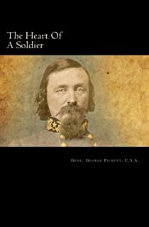 The Heart of a Soldier: As Revealed in the Intimate Letters of Genl. George E. Pickett