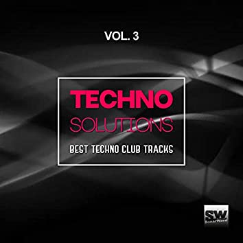 Techno Solutions, Vol. 3 (Best Techno Club Tracks)
