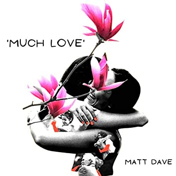 'Much Love'
