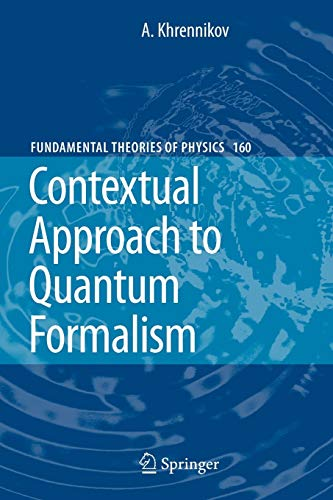 Contextual Approach to Quantum Formalism (Fundamental Theories of Physics)