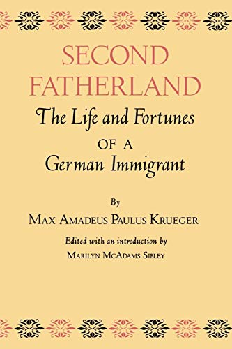 Second Fatherland: The Life and Fortunes of a German Immigrant (Centennial Series of the Association of Former Students Texas A & M University (Hardcover), Band 4)