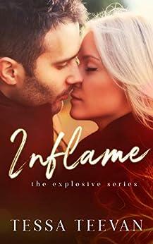 Inflame (Explosive, #3) by [Tessa Teevan]