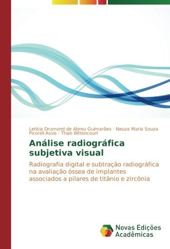 Análise radiográfica subjetiva visual: Radiografia digital e subtração radiográfica na avaliação óssea de implantes associados a pilares de titânio e zircônia