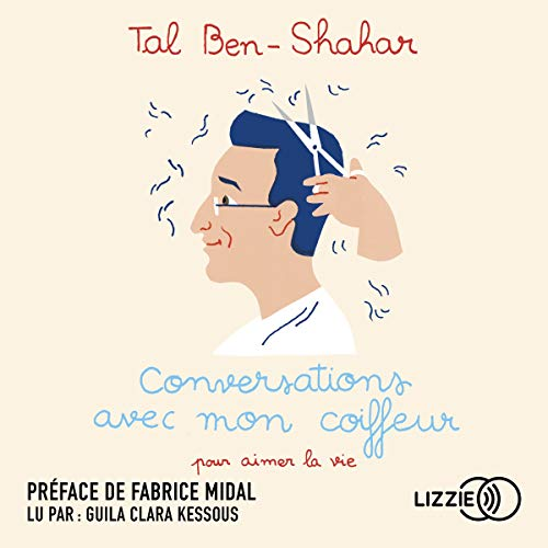 Conversations avec mon coiffeur Audiobook By Tal Ben-Shahar cover art