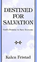 Destined for Salvation: God's Promise to Save Everyone