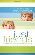 Just Friends: Guarding Your Heart for a Wonderful Someday