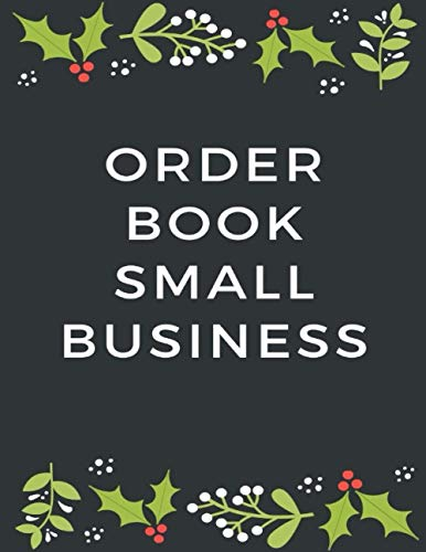 Order Book Small Business: Sales Order Log Keep Track of Your Customer, Purchase Order Forms, for Online Businesses and Retail Store (Large) 8.5
