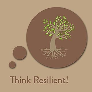 Think Resilient! Affirmationen für mehr Widerstandsfähigkeit Titelbild