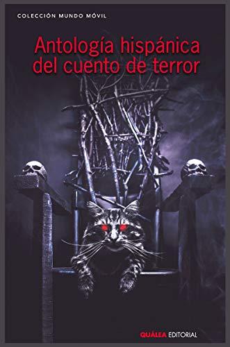 ANTOLOGÍA HISPÁNICA DEL CUENTO DE TERROR: 12 (MUNDO MÓVIL)